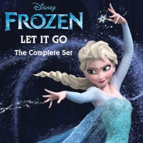 "Let It Go The Complete Set (From ""Frozen"") / ヴァリアス・アーティスト"