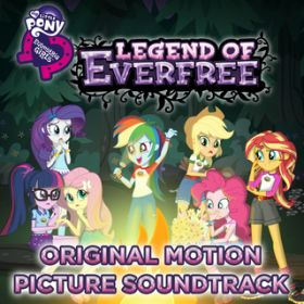Legend Of Everfree - EP (Portugu s Do Brasil / Original Motion Picture Soundtrack) / My Little Pony