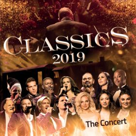 アルバム - Classics 2019 The Concert (Live At Sun Arena Pretoria / 2019) / Various Artists