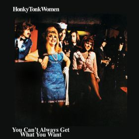 Honky Tonk Women / You Can't Always Get What You Want / ザ・ローリング・ストーンズ