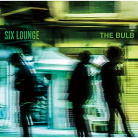 THE BULB (Deluxe Version) / SIX LOUNGE