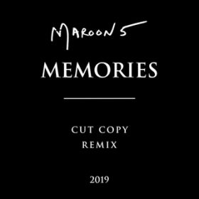 Memories (Cut Copy Remix) / マルーン5