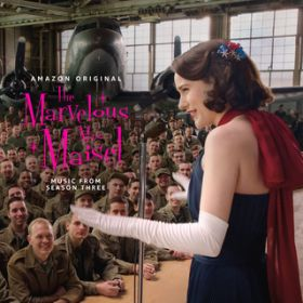 The Marvelous Mrs. Maisel: Season 3 (Music From The Amazon Original Series) / ヴァリアス・アーティスト