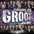 Afrkaans Is Groot 2019 - Die Konsert (Live At Sun Arena - Time Square, Pretoria / 2019)