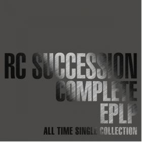 COMPLETE EPLP 〜ALL TIME SINGLE COLLECTION〜 / RCサクセション