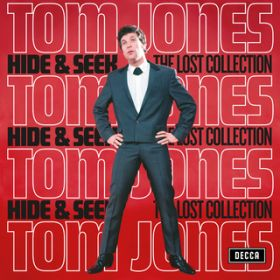 Hide & Seek (The Lost Collection) / トム・ジョーンズ