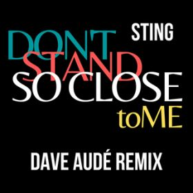 Don't Stand So Close To Me (Dave Aude Remix) / スティング
