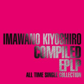 COMPILED EPLP〜ALL TIME SINGLE COLLECTION〜 / 忌野清志郎