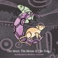 The Moon, The Mouse & The Frog: Lullabies From Northern Australia
