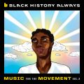 Black History Always / Music For the Movement Vol. 2