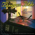 The Bluegrass Bible: 40 Bluegrass Gospel Classics