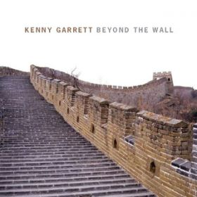 Beyond the Wall / Kenny Garrett