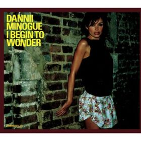 I Begin to Wonder (Radio Version) / Dannii Minogue