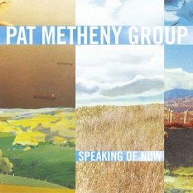 アルバム - Speaking Of Now / Pat Metheny Group