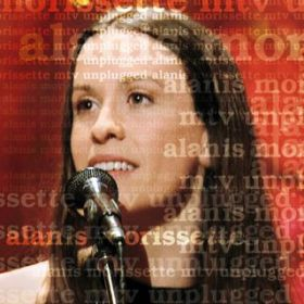 That I Would Be Good (Live / Unplugged) / Alanis Morissette