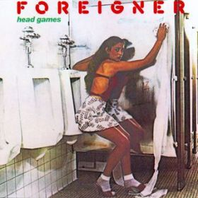 Head Games / Foreigner