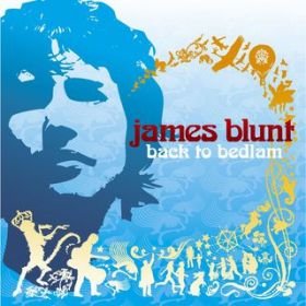 Back To Bedlam [U.K. Alternate Packaging] / James Blunt
