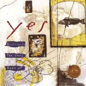 アルバム - Highlights - The Very Best Of Yes / Yes