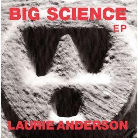 Big Science Ep ローリーアンダーソン アルバムのダウンロード試聴