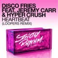Disco Friesの曲/シングル - Heartbeat (feat. Jeremy Carr & Hyper Crush) [Loopers Remix]