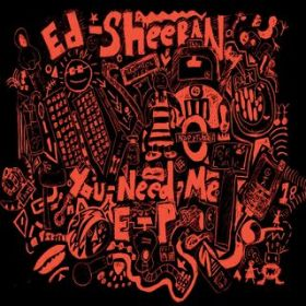 アルバム - You Need Me / Ed Sheeran