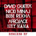アルバム - Hey Mama (feat. Nicki Minaj, Bebe Rexha & Afrojack) [Remixes EP] / David Guetta