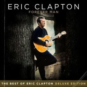 Forever Man / Eric Clapton