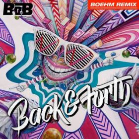 Back and Forth (Boehm Remix) / B.o.B