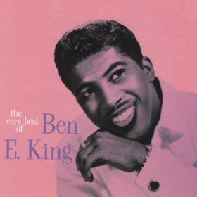 The Very Best Of Ben E. King / Ben E. King