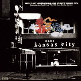 Live At Max's Kansas City (Expanded & Remastered) / The Velvet Underground