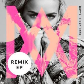 Alarm (Remixes) / Anne-Marie