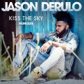 アルバム - Kiss the Sky (Remixes) / Jason Derulo