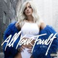 「All Your Fault: Pt. 1」Bebe Rexha