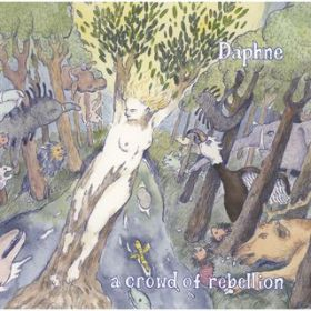Daphne / a crowd of rebellion