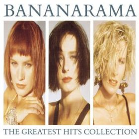 The Greatest Hits Collection / Bananarama