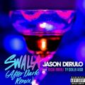 Jason Deruloの曲/シングル - Swalla (feat. Nicki Minaj & Ty Dolla $ign) [After Dark Remix]