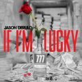 If I'm Lucky Jason Derulo