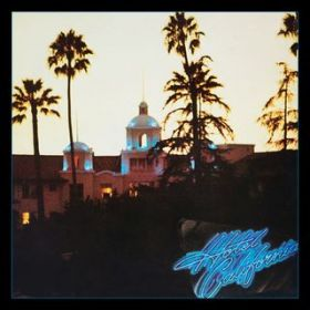 アルバム - Hotel California (40th Anniversary Expanded Edition) / Eagles