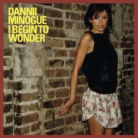I Begin to Wonder / Dannii Minogue