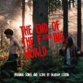 The End Of The F***ing World (Original Songs and Score)