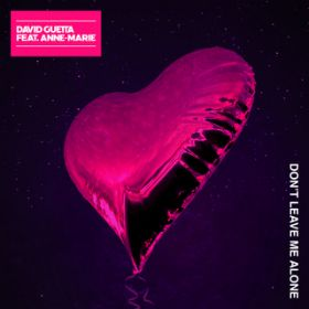 Don't Leave Me Alone (feat. Anne-Marie) / David Guetta
