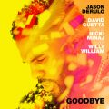 Goodbye (feat. Nicki Minaj & Willy William) Jason Derulo x David Guetta