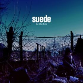 The Blue Hour / Suede