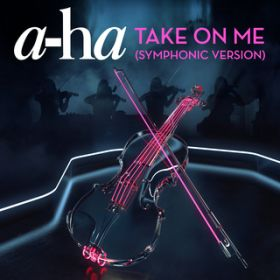 Take On Me (Symphonic Version) / a-ha
