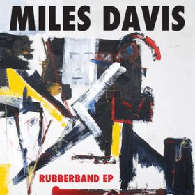 Rubberband of Life (feat. Ledisi) / Miles Davis