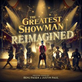 アルバム - The Greatest Showman: Reimagined / Various Artists