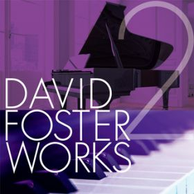 アルバム - David Foster Works 2 / Various Artists