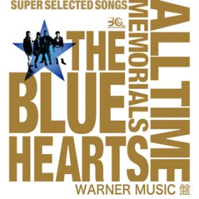 THE BLUE HEARTS 30th ANNIVERSARY ALL TIME MEMORIALS  SUPER SELECTED SONGS  WARNER MUSIC盤 / THE BLUE HEARTS
