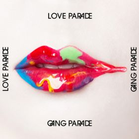 LOVE PARADE / GANG PARADE