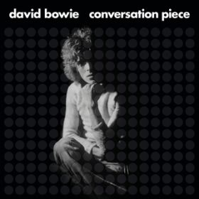 Conversation Piece / David Bowie